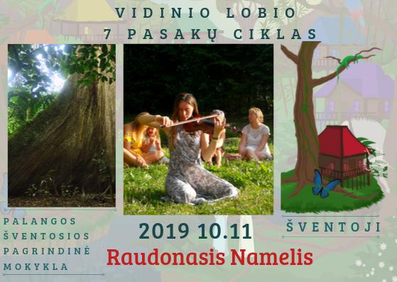 Vidinis Lobis – Raudonojo Namelio pasaka Šventojoje, spalio 11d.