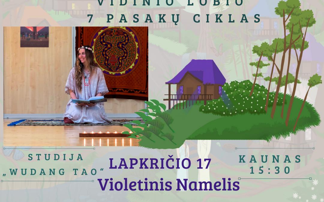 Vidinis Lobis – Violetinis Namelis, lapkričio 17d, Kaune